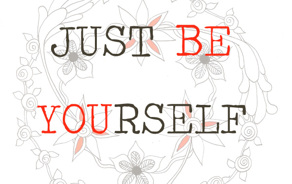 Just Be Yourself - Joanna Ciolek