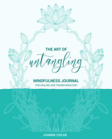 The Art of Untangling: Mindfulness Journal For Healing And Transformation