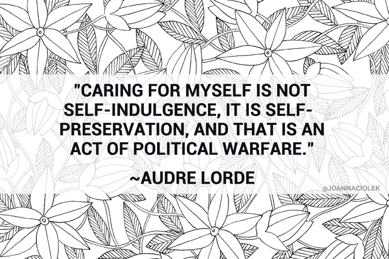 On Practicing Self-Care Even (Especially) When It's Hard - By Joanna Ciolek